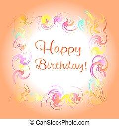 Happy birthday orange greeting card. Colorful frame