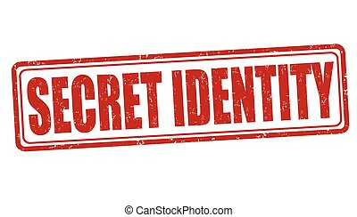Secret identity sign or stamp - Secret identity grunge...