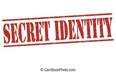 Secret identity sign or stamp - Secret identity grunge...