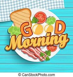 Good morning, vector. - Good morning breakfast - fried egg,...