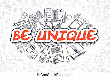 Be Unique - Doodle Red Word. Business Concept. - Be Unique -...