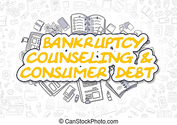 Bankruptcy Counseling And Consumer Debt - Business Concept....