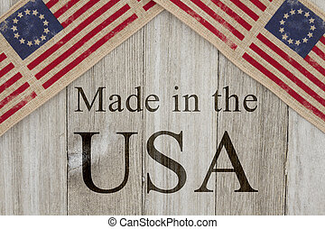 Made in America message, USA patriotic old flag on a...