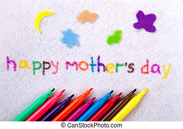Happy Mother`s Day text. Inscription and felt-tip pens....