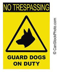 Yellow and black No Trespassing Guard Dogs On Duty Text Sign...