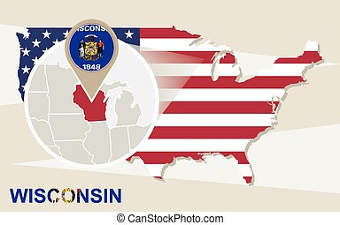 USA map with magnified Wisconsin State. Wisconsin flag and...