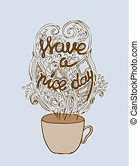 Have a nice day poster concept. Coffee party card design. Hand drawn doodle illustration with cups