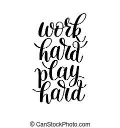 Work Hard Play Hard, Word Expression / Quote Illustration in...