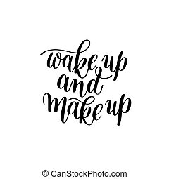 Wake Up and Make Up, Word Expression / Quote Illustration in...