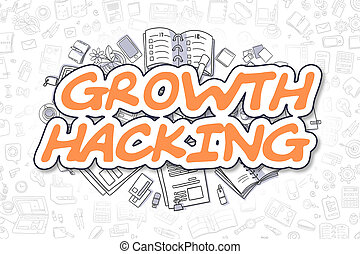 Growth Hacking - Cartoon Orange Text. Business Concept.