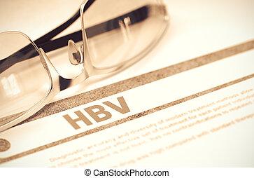Diagnosis - HBV. Medical Concept. 3D Illustration. - HBV -...