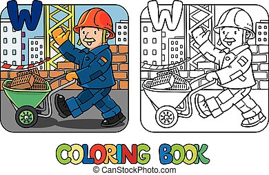 Construction worker coloring book. Alphabet W - Coloring...