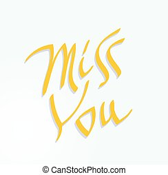 Miss You inscription text. Hand written lettering decorative...