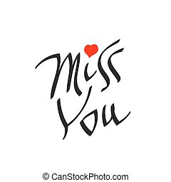 Miss You text with heart symbol. Hand written lettering...