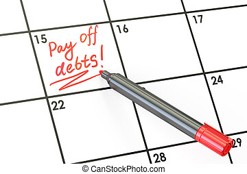 Pay off debts date on calendar concept, 3D rendering - Pay...