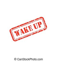 Wake up grunge vector stamp with scratches