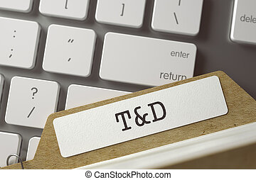File Card T and D. 3D. - File Card with Inscription TD -...