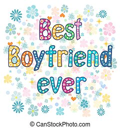 Best boyfriend ever - Greeting card. decorative lettering...