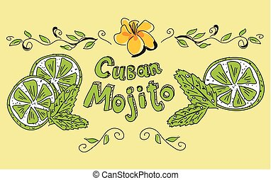 Lettering Cuban Mojito with lime slices and mint leaves. -...