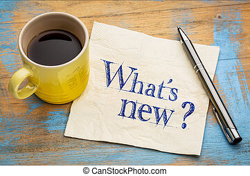 What is new question - handwriting on a napkin with a cup of...