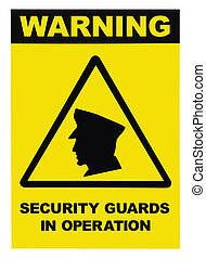 Security guards in operation text warning sign