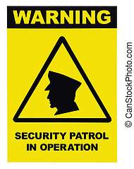 Security patrol in operation text warning sign, isolated
