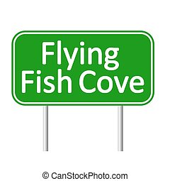 Flying Fish Cove road sign. - Flying Fish Cove road sign...