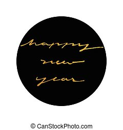 gold happy new year ink calligraphy style in black circle
