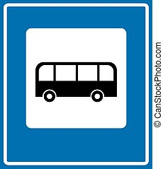 Bus stop sign , traffic road sign