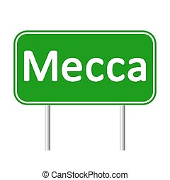 Mecca road sign. - Mecca road sign isolated on white...