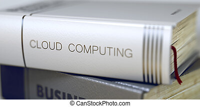 Cloud Computing Concept. Book Title. 3D.