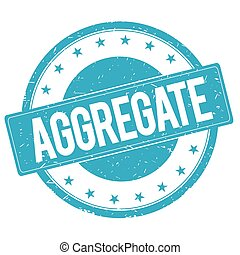 AGGREGATE stamp sign cyan blue. - AGGREGATE stamp sign text...