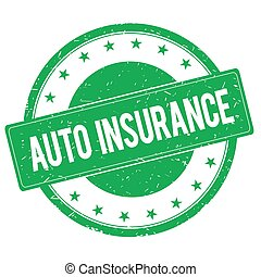 AUTO INSURANCE stamp sign green - AUTO INSURANCE stamp sign...