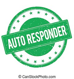 AUTO RESPONDER stamp sign green - AUTO RESPONDER stamp sign...