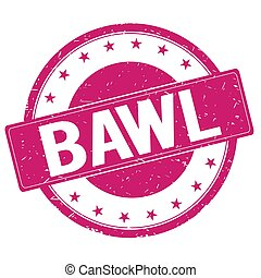 BAWL stamp sign magenta pink - BAWL stamp sign text word...