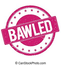 BAWLED stamp sign magenta pink - BAWLED stamp sign text word...