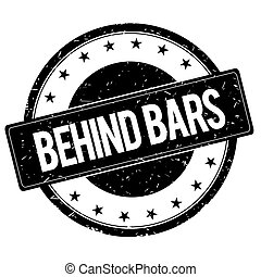 BEHIND BARS stamp sign black. - BEHIND BARS stamp sign text...