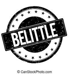 BELITTLE stamp sign black. - BELITTLE stamp sign text word...