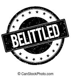 BELITTLED stamp sign black. - BELITTLED stamp sign text word...