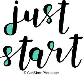 Just start. Brush lettering.