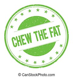 CHEW-THE-FAT stamp sign