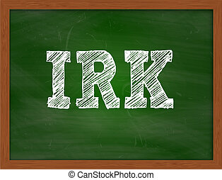 IRK handwritten text on green chalkboard - IRK handwritten...