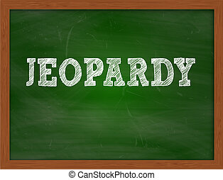 JEOPARDY handwritten text on green chalkboard - JEOPARDY...