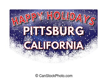 PITTSBURG CALIFORNIA Happy Holidays greeting card -...
