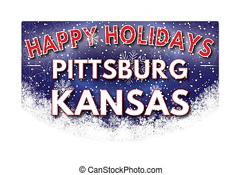 PITTSBURG KANSAS Happy Holidays greeting card - PITTSBURG...