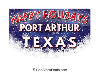 PORT ARTHUR TEXAS Happy Holidays greeting card - PORT ARTHUR...