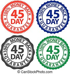 45 day 100% money back guarantee sign set, vector illustration