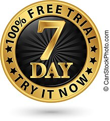 7 day free trial try it now golden label, vector illustration