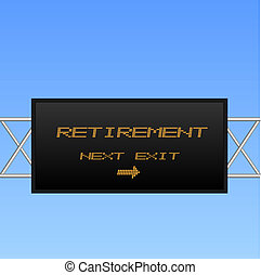 "Image of an electronic billboard pointing to ""Retirement""."