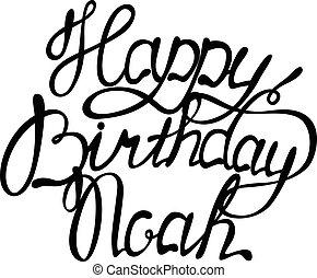 lettering, aniversário, nome, Noé, Feliz